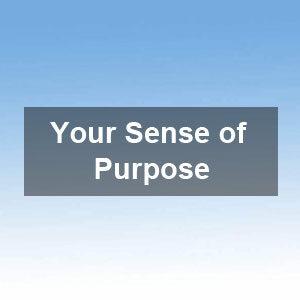 Your Sense of Purpose